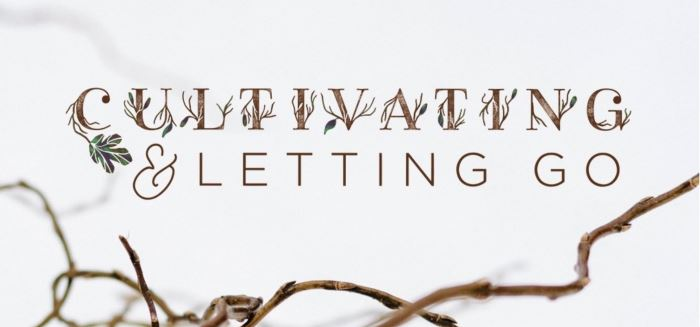 "Featured image for ""Cultivating & Letting Go This Lent"""