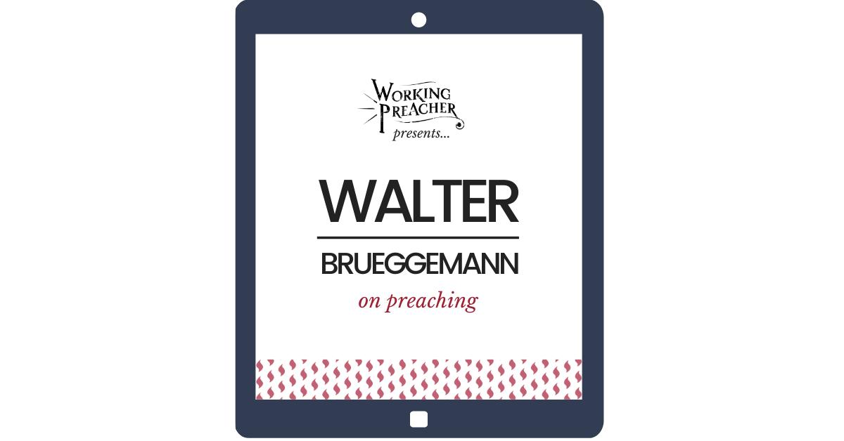Walter Brueggemann on Preaching