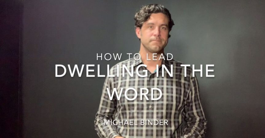 How to Lead Dwelling in the Word with Michael Binder