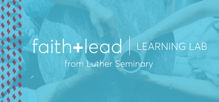 Faith+Lead Learning Lab