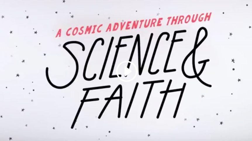 A Cosmic Adventure through Science & Faith