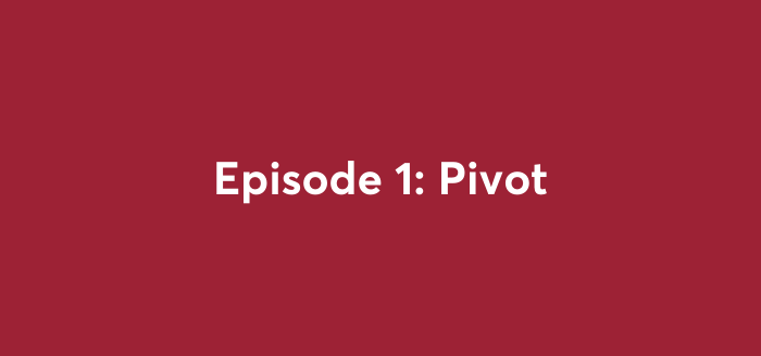 "Featured image for ""Pivot Podcast – Episode 1: Pivot"""