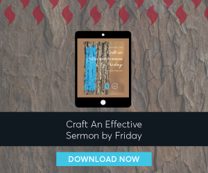 Craft an Effective Sermon by Friday
