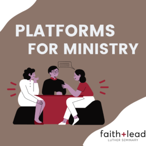 Graphic that says Platforms for Ministry